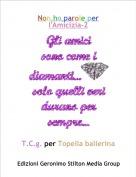 T.C.g. per Topella ballerina - Non ho parole perl'Amicizia-2