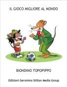 BIONDINO TOPOPIPPO - IL GIOCO MIGLIORE AL MONDO