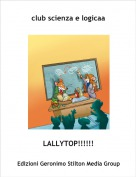 LALLYTOP!!!!!! - club scienza e logicaa