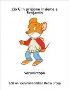 veronictopo - zio G in prigione insieme a Benjamin