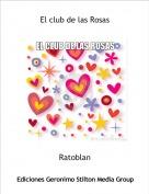 Ratoblan - El club de las Rosas
