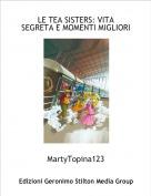 MartyTopina123 - LE TEA SISTERS: VITA SEGRETA E MOMENTI MIGLIORI