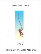 lyn=D - afronta el miedo