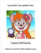 Topalex10@Topella - Lavoretti che potete fare