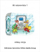 mikey ninja - Mi ratorevista 1
