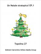 Topolina 27 - Un Natale stratopico! EP.1