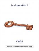 Fiffi:-) - Le cinque chiavi!