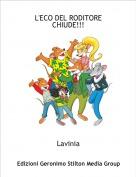 Lavinia - L'ECO DEL RODITORE CHIUDE!!!