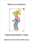 Topella Monellellina<3 patty - Diario di un detective