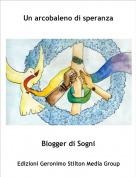 Blogger di Sogni - Un arcobaleno di speranza