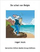 roger muis - De schat van Belgie