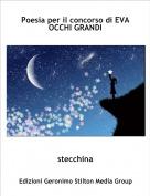 stecchina - Poesia per il concorso di EVA OCCHI GRANDI
