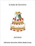Javiraton - la boda de Geronimo