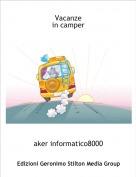aker informatico8000 - Vacanze in camper