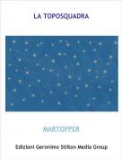 MARTOPPER - LA TOPOSQUADRA