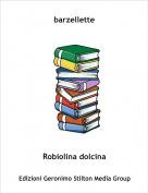 Robiolina dolcina - barzellette