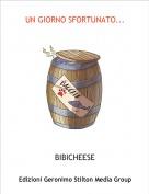 BIBICHEESE - UN GIORNO SFORTUNATO...
