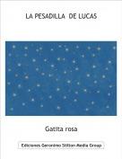 Gatita rosa - LA PESADILLA  DE LUCAS
