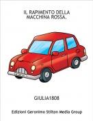 GIULIA1808 - IL RAPIMENTO DELLA MACCHINA ROSSA.