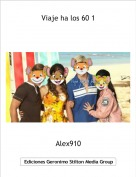 Alex910 - Viaje ha los 60 1