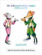 Laurina10 - Un' indimenticabile viaggio nello spazio!