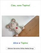 Alice e Topino - Ciao, sono Topino!