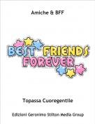 Topassa Cuoregentile - Amiche & BFF