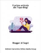 Blogger di Sogni - Il primo articolodel Topo-Blog!