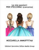 MOZZARELLA AMMUFFITA@ - Le mie passioni:PER STECCHINA! (concorso)