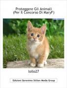lollo27 - Proteggere Gli Animali                      (Per Il Concorso Di MaryF)