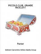 Panter - PICCOLO CLUB, GRANDE RICICLO!!!