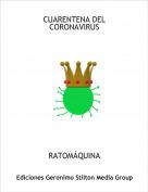 RATOMÁQUINA - CUARENTENA DEL CORONAVIRUS