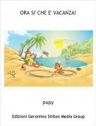 pupy - ORA SI' CHE E' VACANZA!