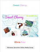 ·Olivia Rose· - ·Sweet Cherry·