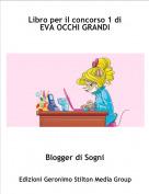 Blogger di Sogni - Libro per il concorso 1 di EVA OCCHI GRANDI