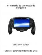 benjamín stilton - el misterio de la consola de Benjamín