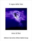 Annu & Rosi - Il regno delle fate