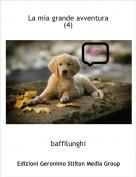 baffilunghi - La mia grande avventura (4)