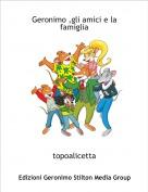 topoalicetta - Geronimo ,gli amici e la famiglia