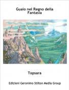 Topsara - Guaio nel Regno della Fantasia
