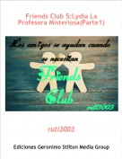 ruti3003 - Friends Club 5:Lydia La Profesora Misteriosa(Parte1)