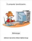 Bibliotopo - Il computer ipnotizzante