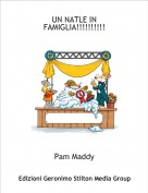 Pam Maddy - UN NATLE IN FAMIGLIA!!!!!!!!!!