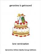 lore verstraeten - geronimo is getrouwd