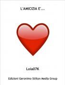 Lola07K - L'AMICIZIA E'...