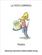 TRIARIA - LA FIESTA SORPRESA
