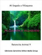 Ratoncita Animal 9 - Mi llegada a Villaqueso