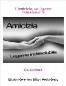 Certosina2 - L'amicizia, un legame indissoulubile