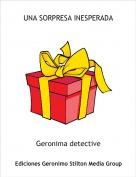 Geronima detective - UNA SORPRESA INESPERADA