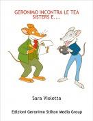 Sara Violetta - GERONIMO INCONTRA LE TEA SISTERS E....